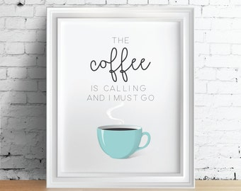 Coffee Quote poster, Coffee Quote print art, Coffee print, Coffee poster, Kitchen decor, Kitchen wall art, Coffee cup poster, Coffee Quote