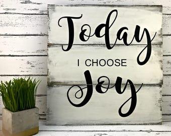 Today I Choose Joy - Inspirational Quote - Farmhouse Decor - Farmhouse Sign - Farmhouse Style - Fixer Upper Sign