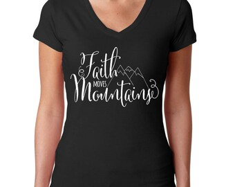 Mountain Shirt Faith Shirt Christian Shirt Jesus Shirt Religious Shirt Christian Tshirt Faith Clothing God Shirt Religious Tshirt God Tee