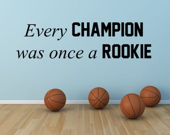 Every Champion was once a Rookie....Vinyl Wall Decal....Your choice of color""