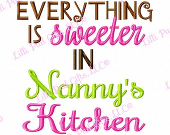 Everything is sweeter in Nannys Kitchen - Machine Embroidery Design - 8 Sizes