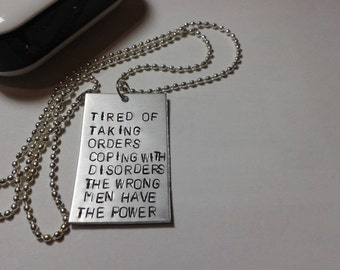 Tired of taking orders Coping with disorders The wrong men have the power - Kasabian - Eez-Eh - 48:13 - Handstamped Necklace