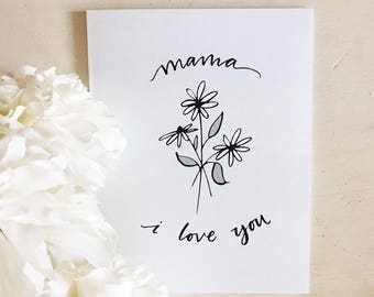 Mama I love you - greeting card - mother's day - mother gift - birthday - for mama -for mom