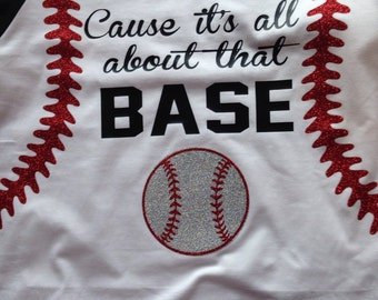Cause it's All about that base..Baseball shirt