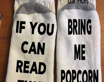 If You Can Read This Bring Me Popcorn/Personalized funny socks/ Mens Socks/Womens Socks/Gift Socks/Funny Socks