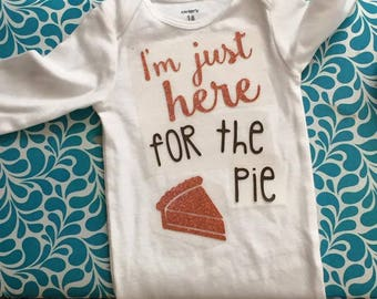 i'm just here for the pie thanksgiving baby onesie shirt