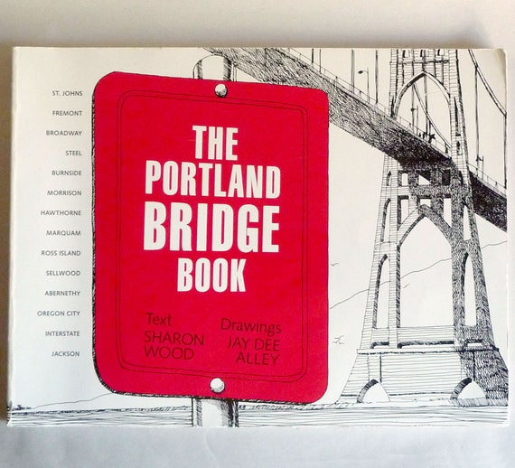 The Portland Bridge Book 1989 by Sharon Wood & Jay Dee Alley - Oregon Historical Society - Pacific NW Architecture Design