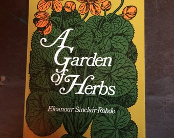 Vintage 1969 A Garden of Herbs Book by Eleanor Sinclair Rohde