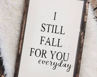 I Still Fall For You Everyday / Wood Sign / Love Sign / Bedroom Decor / Bedroom Wall Art