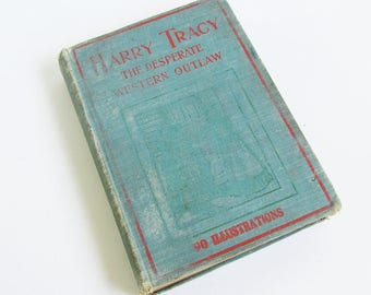 "First Edition ""Harry Tracy The Desperate Western Outlaw"" by W.N. Carter - FREE USA SHIPPING"