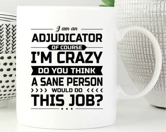 I Am An Adjudicator, Adjudicator Gift, Gift For Adjudicator, Adjudicator Mug, Adjudicator Gifts, Coffee Mug, Office Decor, Graduation Gift