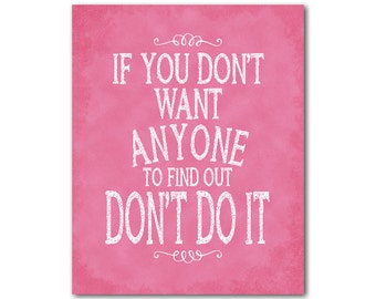 If you don't want anyone to find out don't do it Typography PRINT - chalkboard look - inspirationla Kid's Wall Art - Children's Decor