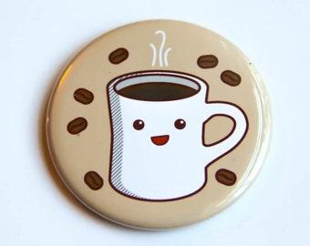 Coffee Magnet, Pin, or Pocket Mirror - cute pin, refrigerator magnet, coffee lover gift, stocking stuffer, kawaii coffee, fridge magnet