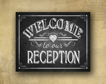 Welcome to our Reception - PRINTED chalkboard wedding signage - 3 sizes available with optional add ons