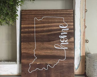 Home State Wood Sign // Indiana // state outline // hand lettered wooden sign