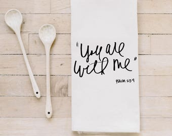 Tea Towel- You Are With Me , Made in the USA, housewarming gift, wedding favor, kitchen decor, anniversary present, calligraphy design