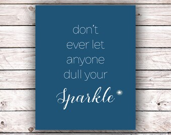 Don't ever let anyone dull your sparkle ever Printable Art Print Instant Digital Download Stars Typography Inspirational Quote Print Poster