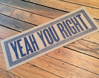 NEW ORLEANS SIGN Yeah you right Letterpress poster, New Orleans decor, Southern art, wedding gift, Louisiana gift, southern saying, Nola