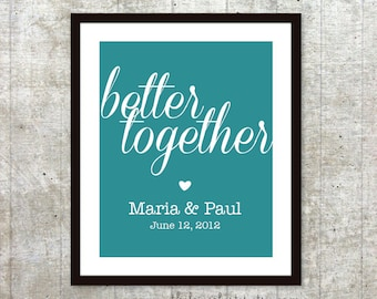 Better Together Personalized Wedding Print - Custom Wedding Poster - Engagement Print - Anniversary Print