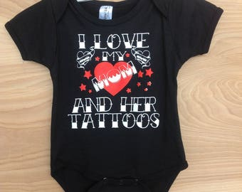 Printed Baby One-sie- I Love My Mom And Her Tattoos/ Black