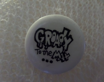 Vintage 80's Like Totally Max it Out Groady to the Max Hip is Groovy buttons or pins