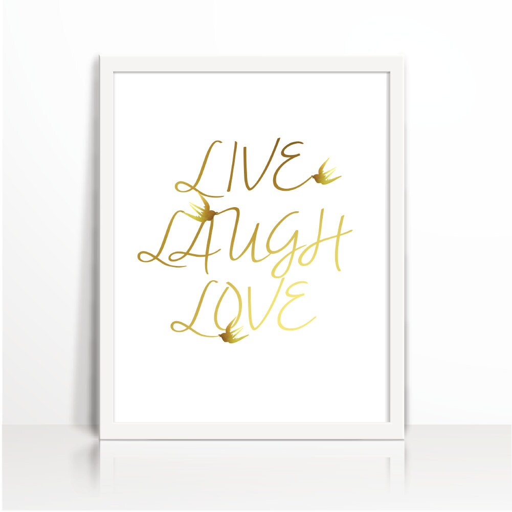 Live Gold Quotes Live Laugh Love Positive Quotes Watercolor Always Sunny