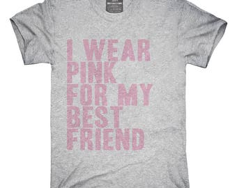 I Wear Pink For My Best Friend Awareness Support T-Shirt, Hoodie, Tank Top, Gifts
