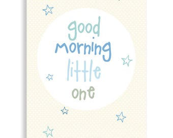 Good Morning LIttle One |  Baby Boy Nursery Art |  Baby Gift | Baby Shower Gift