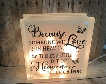 Because someone we love is in heaven there's a little bit of heaven in our home lighted glass block memorial