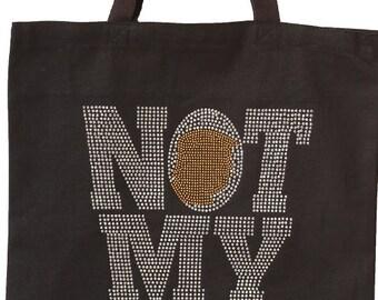 Not My President Rhinestud Tote Bag