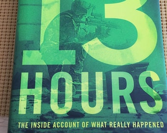 13 Hours in Benghazi: The Inside Account of What Really Happened (2014), Hardcover with Dust Jacket, First Edition