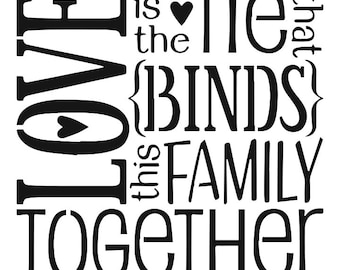Love Is The Tie That Binds This Family Together 10mil Clear Mylar High Quality Reusable Stencil Pattern