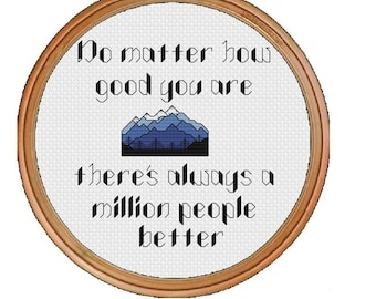 No Matter How Good You Are There's Always A Million People Better - PDF Cross Stitch Pattern - uninspirational, subversive The Simpsons