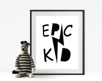 Epic Kid nursery print, kids room print, monochrome print, wall art, wall print, digital print, nursery art, kids room art, nursery decor