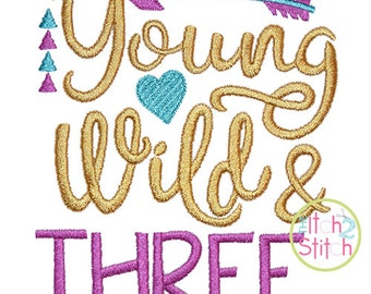 Young Wild and Three Embroidery design in sizes 4x4, 5x7 and 6x10, INSTANT DOWNLOAD available