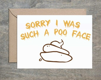 Sorry I'm Such a Poo Face Sorry Card. Apology Card. Funny Sorry Card. Funny Card. Greeting Card. Poo Card. Funny Apology Card.