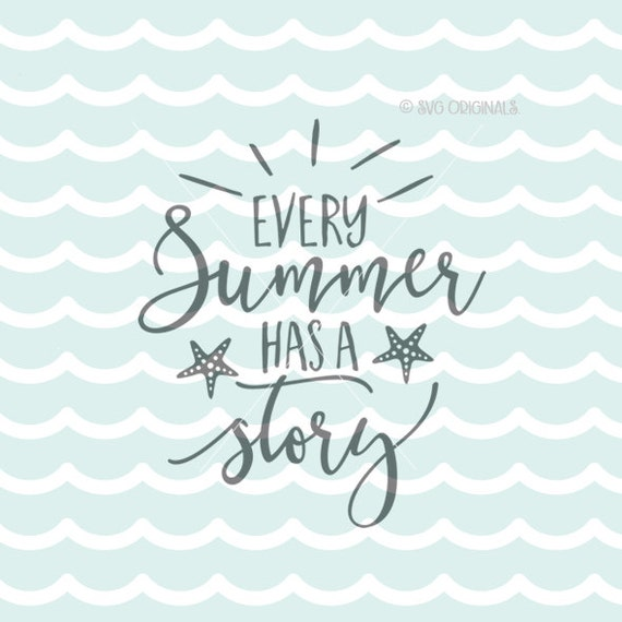 Every Summer Has A Story SVG Summer SVG Cricut Explore U0026 More. Cut Or  Printable. Summer Fun Story Sun Bachelorette Summer Quote SVG From  SVGOriginalsLLC On ...