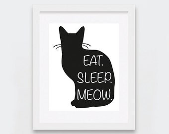 Printable Cat Art, Eat Sleep Meow Digital Art Print, Cat Lovers Gift Idea, Quirky Home Decor, Crazy Cat Lady Art, Black and White Cat Art