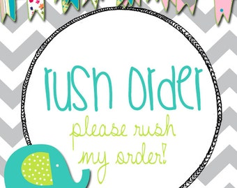 RUSH my order!  (addition to your purchase)