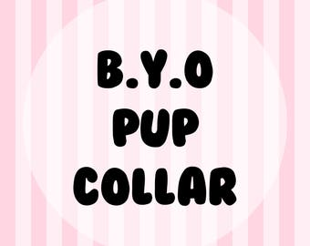 Build Your Own - Pup Collar