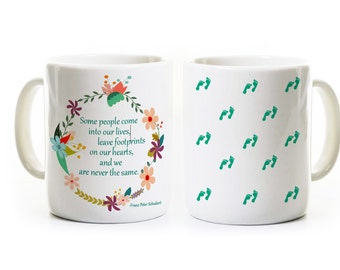 Footprints on Our Heart Inspirational Mug - Best Friend, Girlfriend Coffee Mug - Birthday -Mug for Mother, Sister, BFF -Franz Schubert Quote