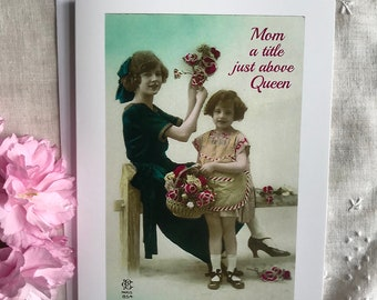 Mother's Day Card. Card For Mum. Greeting Card. Vintage Photo Card. Mom, A Title Just Above Queen. Card For Mom. Card #100