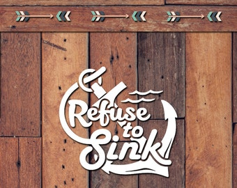 Refuse To Sink Decal | Yeti Decal | Yeti Sticker | Tumbler Decal | Car Decal | Vinyl Decal