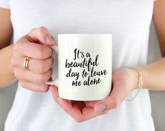 Funny coffee mug, beautiful day sarcastic mug, large tea mug, black and white ceramic mug, gift for her, gift ideas for sarcastic humor