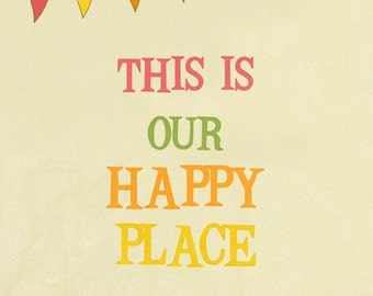 This is Our Happy Place Ttypography Art Print wall decor fine art prints giclee print wall art quotes Drawing & Illustration office decor