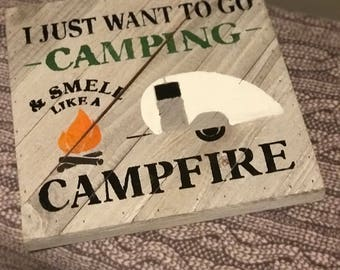I Just Want To Go  Camping Hanging Wooden Sign (12 x 12)