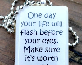 One day your life will flash before you eyes game tile pendant