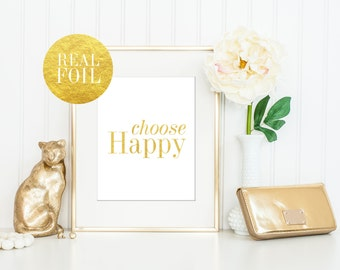 Choose Happy Real Gold Foil Print / Gold Foil Quote / Fashionista / 5x7, 8x10 / Gold Foil Wall Art / Positive Print / Fashion Print