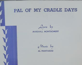 "1953 "" Pal Of My Cradle Days"" Sheet Music by Al Piamtadosi"