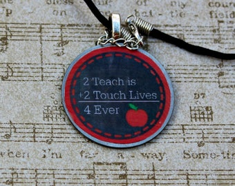 Teacher pendant necklace - metal pendant - gift for teachers - chalkboard necklace - 2 teach is 2 touch lives 4 ever